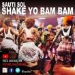 Sauti Sol Shake Yo Bam Bam