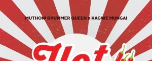 "MUTHONI DRUMMER QUEEN x KAGWE MUNGAI LAUNCH ""HOT THIS YEAR"""
